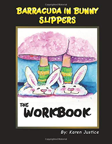 Barracuda in Bunny Slippers: The Workbook (Karen Justice's Building Your MLM Business, Band 1)
