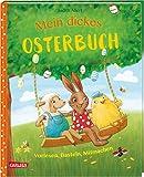 Mein dickes Osterbuch: Vorlesen, Basteln, Mitmachen