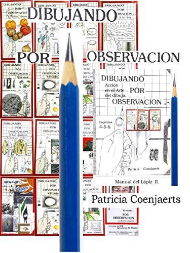 Dibujando por Observacion.: TOMO II Manual del Lápiz. Capítulos 4 - 5 - 6. (Patricia Coenjaerts nº 22222)