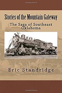 Stories of the Mountain Gateway: The Saga of Southeast Oklahoma