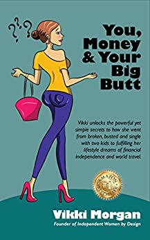 You, Money & Your Big Butt by [Vikki Morgan, Hayley Solich]