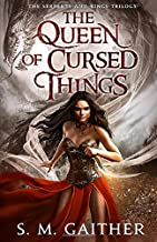 The Queen of Cursed Things (Serpents and Kings)
