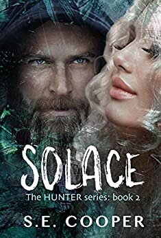Solace: The Hunter Series,#2 by [S.E. Cooper, Karen Hrdlicka, Joanne Thompson]