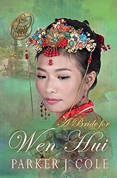A Bride for Wen Hui (The Proxy Brides Book 20) by [Parker J Cole, Virginia McKevitt]