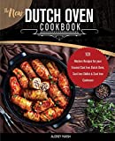 The New Dutch Oven Cookbook: 101 Modern Recipes for your Enamel Cast Iron Dutch Oven, Cast Iron Skillet & Cast Iron Cookware (Compatible with LeCreuset, Lodge, Cuisinart, Crock Pot & All Brands)