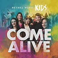 Come Alive by Bethel Music Kids