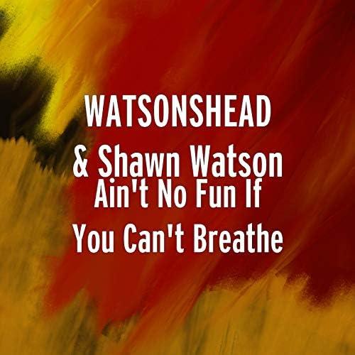 WATSONSHEAD & Shawn Watson