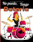 No puedo, tengo bateria: Para principiantes y avanzados que practican o estudian la batería. Partituras en blanco para tambores. Ideas de regalos para ... aniversarios, fiestas... 123 páginas 8x10