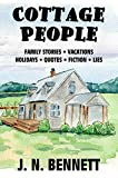 Cottage People: Family Stories, Vacations, Holidays, Quotes, Fiction, and Lies (English Edition)