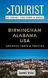 GREATER THAN A TOURIST- BIRMINGHAM ALABAMA USA: 50 Travel Tips from a Local (Greater Than a Tourist Alabama)