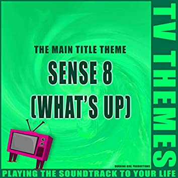 The Main Title Theme - Sense 8 (What's Up)