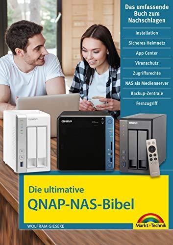 Die ultimative QNAP NAS Bibel - Das Praxisbuch - mit vielen Insider Tipps und Tricks - komplett in Farbe (German Edition)