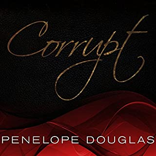 Corrupt                   By:                                                                                                                                 Penelope Douglas                               Narrated by:                                                                                                                                 Tatiana Sokolov,                                                                                        Jeremy York                      Length: 14 hrs and 37 mins     845 ratings     Overall 4.4