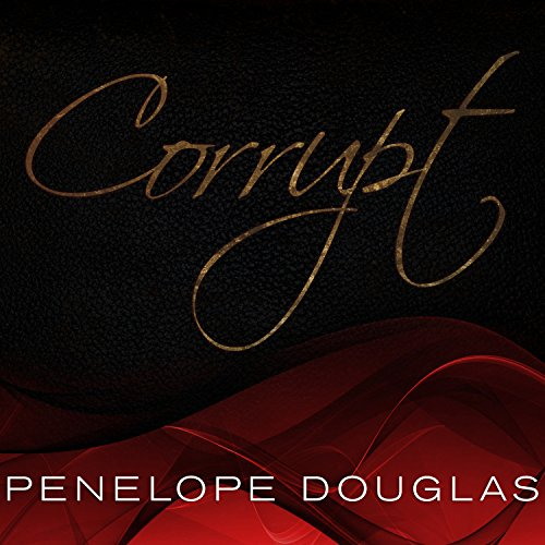 Corrupt                   By:                                                                                                                                 Penelope Douglas                               Narrated by:                                                                                                                                 Tatiana Sokolov,                                                                                        Jeremy York                      Length: 14 hrs and 37 mins     21 ratings     Overall 4.3