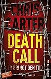 Death Call. Er bringt den Tod