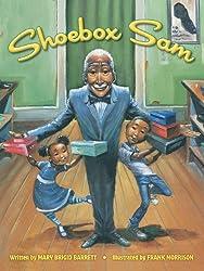Shoebox Sam by Mary Brigid Barrett, illustrated by Frank Morrison