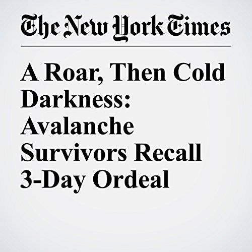 A Roar, Then Cold Darkness: Avalanche Survivors Recall 3-Day Ordeal copertina