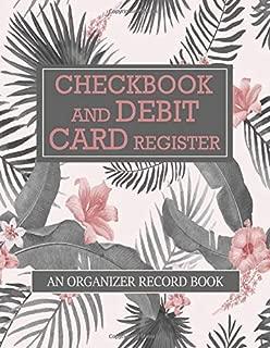Checkbook and Debit Card Register: An Organizer Records Book: Simple Transaction Ledger Log Book (Checking Account and Debit Card Register)