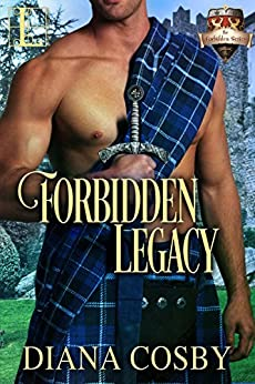 Forbidden Legacy (The Forbidden Series Book 1) by [Diana Cosby]
