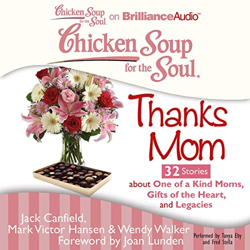 Couverture de Chicken Soup for the Soul: Thanks Mom - 32 Stories About One of a Kind Moms, Gifts of the Heart, and Legacies