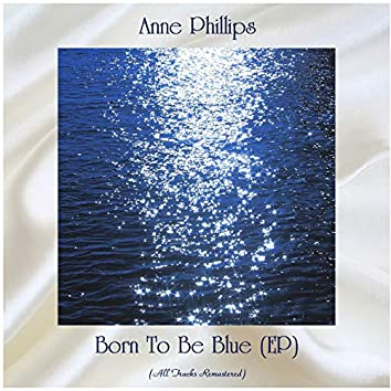 Born To Be Blue (EP) (All Tracks Remastered)