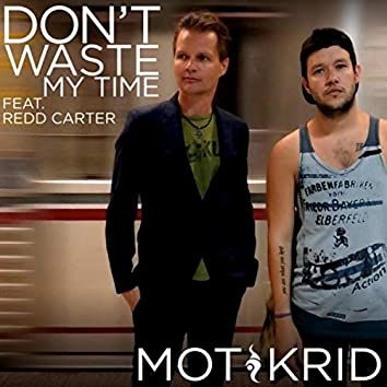 Don't Waste My Time (feat. Redd Carter)
