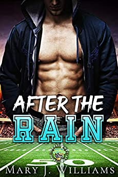 After The Rain: A Sports Romance (One Pass Away Book 1) by [Mary J. Williams]