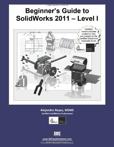 Beginner's Guide to SolidWorks 2011 Level I