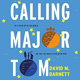 Calling Major Tom                   By:                                                                                                                                 David M. Barnett                               Narrated by:                                                                                                                                 David Thorpe                      Length: 11 hrs and 11 mins     184 ratings     Overall 4.6