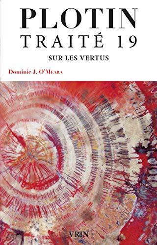 Traite 19 Sur Les Vertus (Bibliotheque Des Textes Philosophiques)