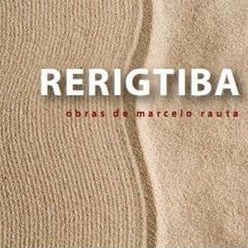 Rerigtiba - Obras de Marcelo Rauta