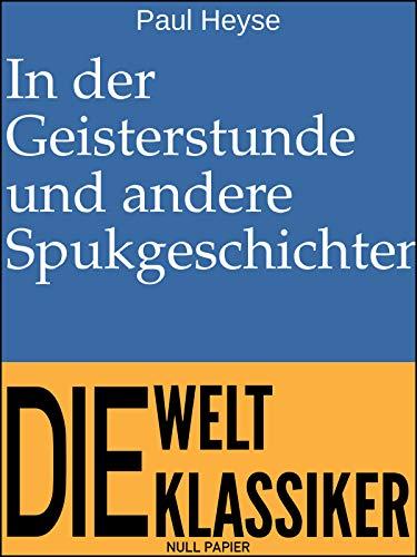 In der Geisterstunde und andere Spukgeschichten (99 Welt-Klassiker)