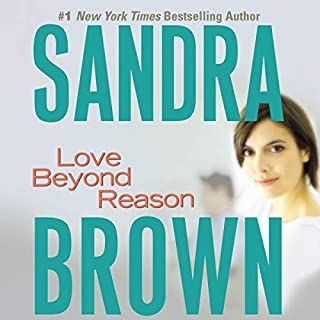 Love Beyond Reason                   By:                                                                                                                                 Sandra Brown                               Narrated by:                                                                                                                                 Renée Raudman                      Length: 6 hrs and 5 mins     122 ratings     Overall 3.8