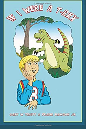 If I Were A T-Rex