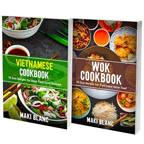 Vietnamese And Wok Cookbook: 2 Books In 1: Learn How To Cook At Home Tasty And Spicy Asian Food (English Edition)