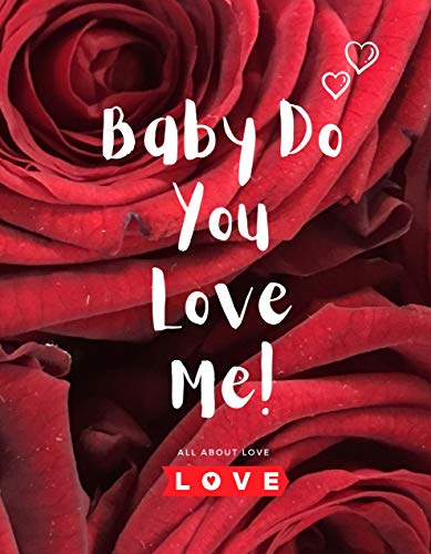 Baby Do You Love Me : A Book that can change your Perspective about Love with one of the best stories about love (English Edition)