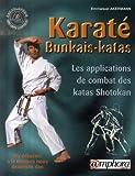 Karaté Bunkais-Katas, du débutant à la ceinture noire 2ème Dan