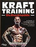 Krafttraining – Die Enzyklopädie: 381 Übungen und 116 Trainingsprogramme für optimalen Muskelaufbau, maximale Kraftsteigerung und Fettabbau