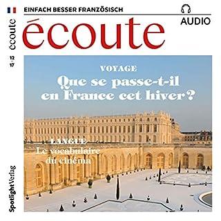Écoute Audio - Que se passe-t-il en France cet hiver? 12/2017     Französisch lernen Audio - Winter in Frankreich              Autor:                                                                                                                                 div.                               Sprecher:                                                                                                                                 div.                      Spieldauer: 55 Min.     1 Bewertung     Gesamt 5,0
