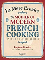 La Mere Brazier: The Mother of Modern French Cooking by Eugenie Brazier(2014-03-25)