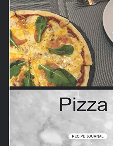 Pizza Recipe Journal: A Blank Recipe...