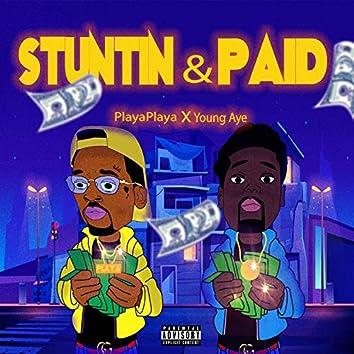 Stuntin' & Paid (feat. PlayaPlaya)