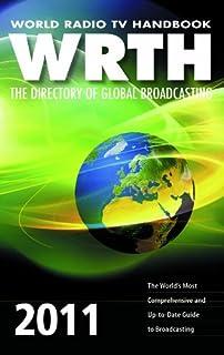 World Radio TV Handbook 2011: The Directory of Global Broadcasting (World Radio TV Handbook: The Directory of Global Broad...
