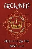 Crowned Self Love: Self-Esteem Journal 120pg 6x9
