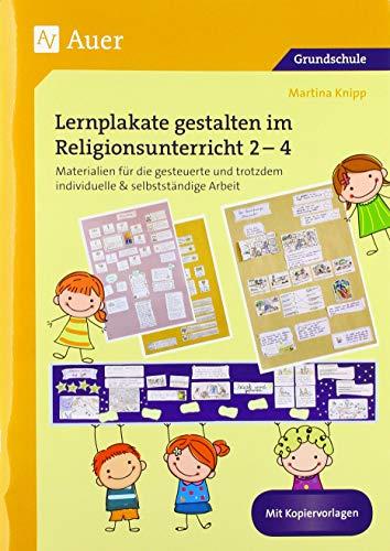 Lernplakate gestalten im Religionsunterricht 2-4: Materialien für die gesteuerte und trotzdem individuelle & selbstständige Arbeit (2. bis 4. Klasse)