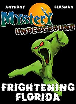 Mystery Underground: Frightening Florida (A Collection of Scary Short Stories) by [David Anthony, Charles David Clasman, Michael Church]