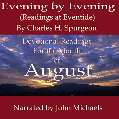 Evening by Evening: Readings for the Month of August (Readings at Eventide) audiobook cover art