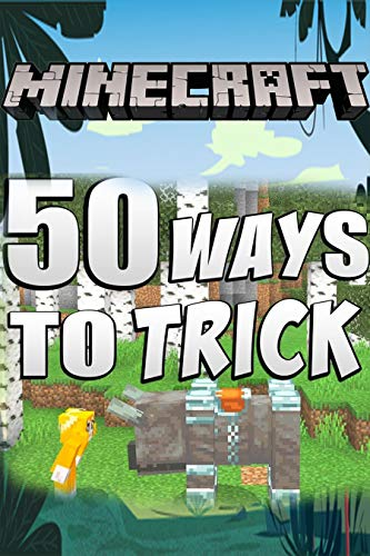 50 Ways To Mess With Your Friends In MineCrafting : Perfect for Minecrafters Kids and Adults, Top Builder Ideas, Guide Book, Graphic Novels (English Edition)