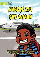 Ambere Is Going On A Plane - Ambere Atu Ba Sa'e Aviaun