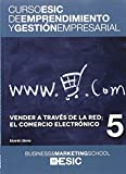 Vender a través de la red; el comercio electrónico: 5 (Curso ESIC de emprendimiento y gestión empresarial. ABC)